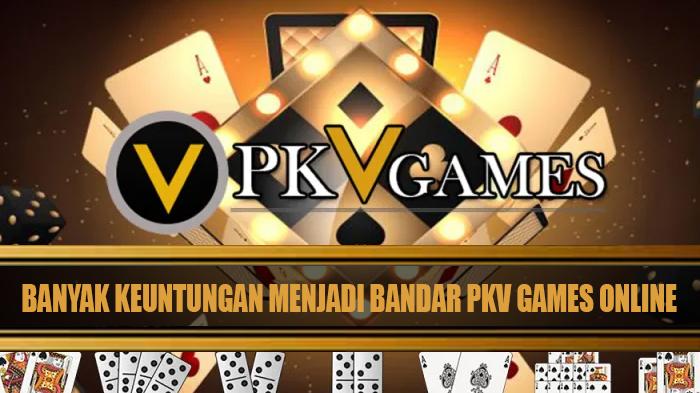 Banyak Keuntungan Menjadi Bandar Pkv Games Online
