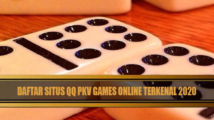 Daftar Situs QQ Pkv Games Online Terkenal 2020