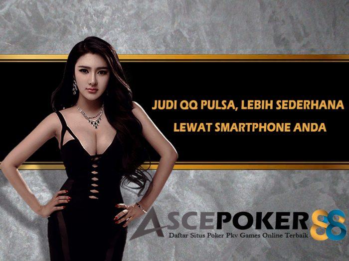 Judi QQ Pulsa, Lebih sederhana Lewat Smartphone Anda
